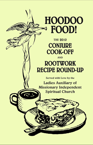 Hoodoo Food! The 2010 Conjure Cook-Off and Rootwork Recipe Round-Up