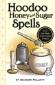Hoodoo-Honey-and-Sugar-Spells-by-Deacon-Millett-at-the-Lucky-Mojo-Curio-Company