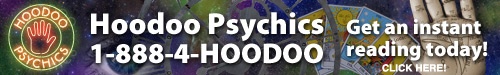 Call Hoodoo Psychics 1-888-4-HOODOO