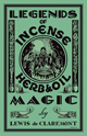 Legends-of-Incense-Herb-and-Oil-Magic-by-Lewis-De-Claremont-edited-and-restored-by-catherine-yronwode-at-the-Lucky-Mojo-Curio-Company-in-Forestville-California