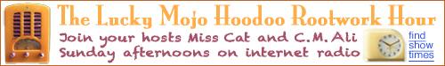 Lucky-Mojo-Hoodoo-Rootwork-Hour-Radio-Show.com