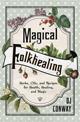 Magical-Folk-Healing-at-Lucky-Mojo-Curio-Company