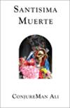 Santisima-Muerte-by-ConjureMan-Ali-at-Lucky-Mojo-Curio-Company