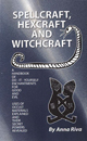 Spellcraft-Hexcraft-and-Witchcraft-by-Anna-Riva-at-the-Lucky-Mojo-Curio-Company