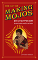 Order-The-The-Art-of-Making-Mojos-by-catherine-yronwode-published-by-the-Lucky-Mojo-Curio-Company