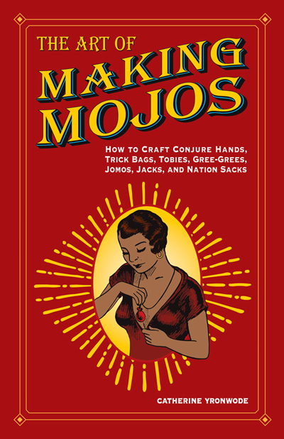 Order-The-Art-of-Making-Mojos-by-Catherine-Yronwode-published-by-Lucky-Mojo-Curio-Company-in-Forestville-California