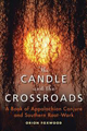The-Candle-and-the-Crossroads-A-Book-of-Appalachian-Conjure-and-Southern-Root-Work-at-the-Lucky-Mojo-Curio-Company