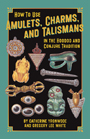 Amulets-Charms-and-Talismans-by-Catherine-Yronwode-and-Gregory-Lee-White-at-the-Lucky-Mojo-Curio-Company-in-Forestville-California