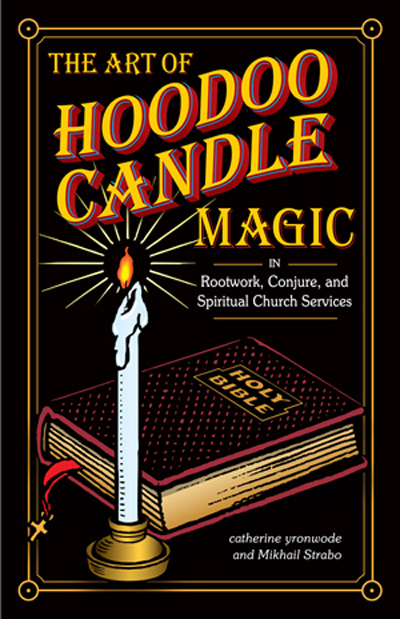 Hoodoo Rootwork Candle Magic Spells: Reading Candles for