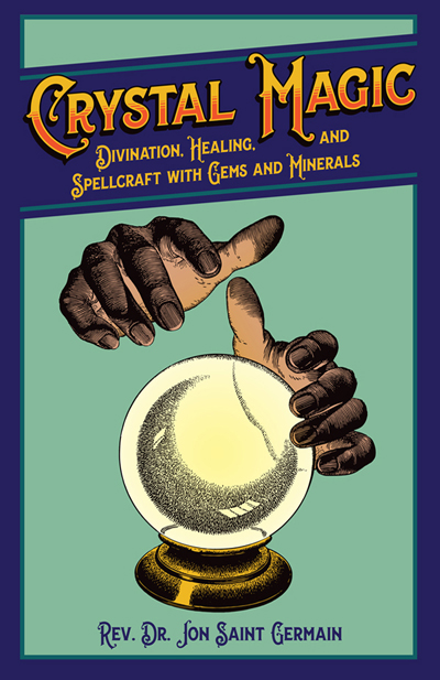 Order-Crystal-Magic-Divination-Healing-and-Spellcraft-with-Gems-and-Minerals-by-Jon-Saint-Germain-published-by-Missionary-Independent-Spiritual-Church-in-Forestville-California