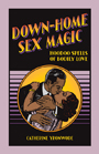 Order-Down-Home-Sex-Magic-by-catherine-yronwode-published-by-the-Lucky-Mojo-Curio-Company