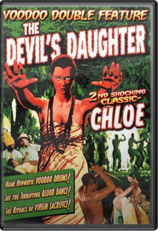 Voodoo Double Feature: The Devil's Daughter (1939) / Chloe (1934) Boxart
