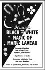 Genuine-Black-and-White-Magic-of-Marie-Laveau-restored-revised-and-edited-by-catherine-yronwode-published-by-Lucky-Mojo-Curio-Company-in-Forestville-California