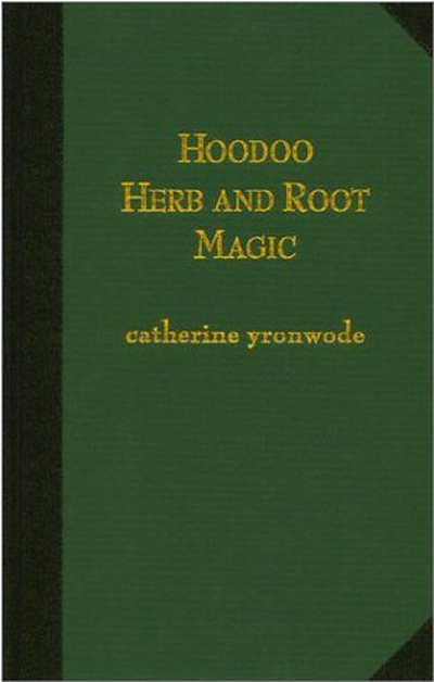 Hoodoo-Herb-and-Root-Magic-Hardcover-by-catherine-yronwode-at-the-Lucky-Mojo-Curio-Company-in-Forestville-California