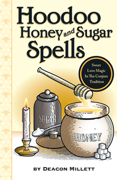 Hoodoo-Honey-and-Sugar-Spells-Paperback-by-Deacon-Millett-at-the-Lucky-Mojo-Curio-Company-in-Forestville-California