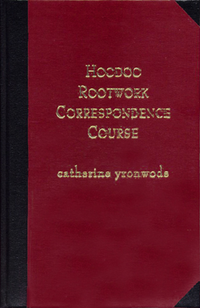 Hoodoo-Rootwork-Correspondence-Course-Hardcover-by-catherine-yronwode-at-the-Lucky-Mojo-Curio-Company-in-Forestville-California