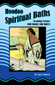 Hoodoo-Spiritual-Baths-by-Aura-LaForest-at-the-Lucky-Mojo-Curio-Company-in-Forestville-California