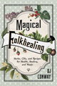 Magical-Folk-Healing-at-Lucky-Mojo-Curio-Company