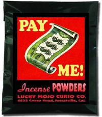 Lucky Mojo Curio Co.: Pay Me Incense Powder