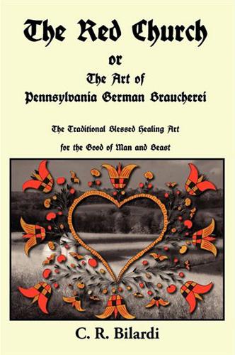 The-Red-Church-Pennsylvania-Braucherei-by-C-R-Bilardi-at-the-Lucky-Mojo-Curio-Company-in-Forestville-California