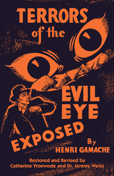 Order-Terrors-of-the-Evil-Eye-Exposed-by-Catherine-Yronwode-and-Lara-Rivera-published-by-Lucky-Mojo-Curio-Company-in-Forestville-California