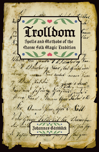 Order-Trolldom-Spells-and-Methods-of-the-Norse-Folk-Magic-Tradition-by-Johannes-Gardback-published-by-the-Yronwode-Institution-for-the-Preservation-and-Popularization-of-Indigenous-Ethnomagicology